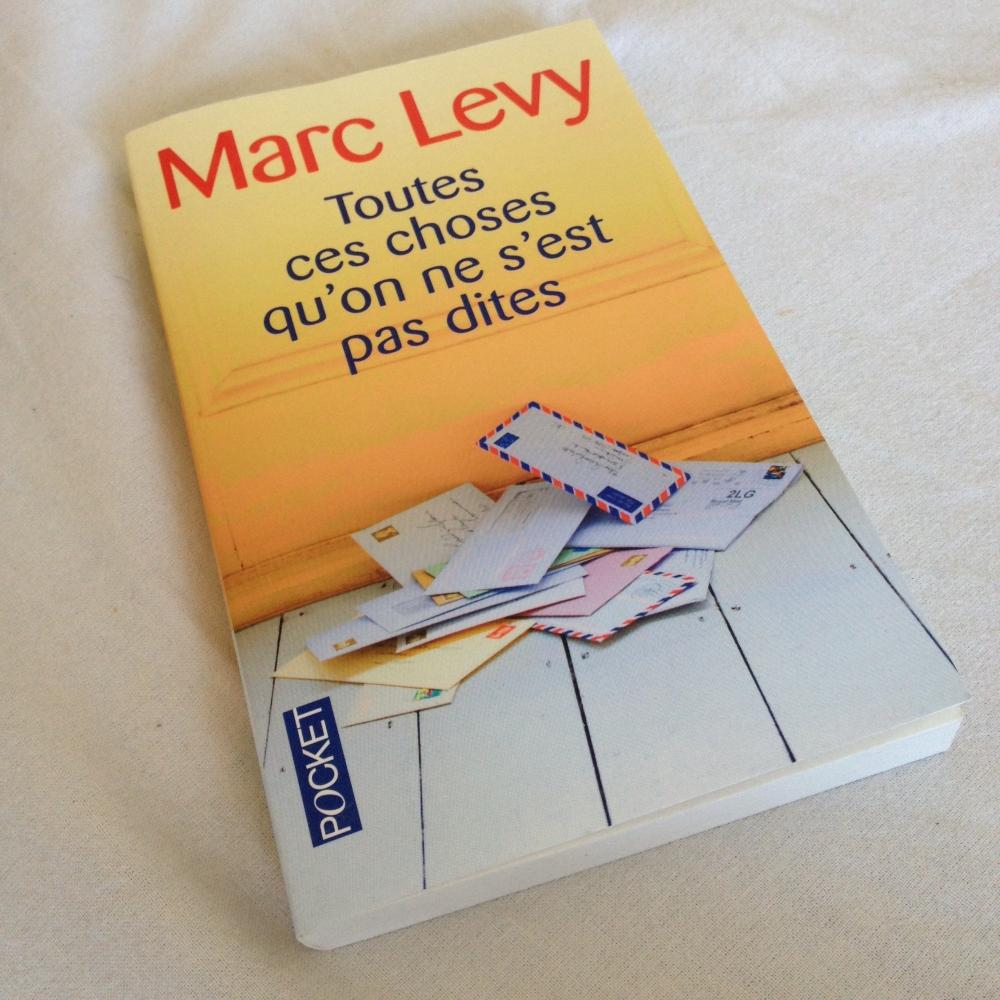 Livre de Marc Lévy toutes ces choses qu'on ne s'est pas dites