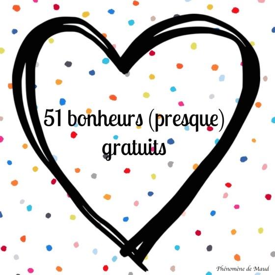 51 bonheurs presque gratuits